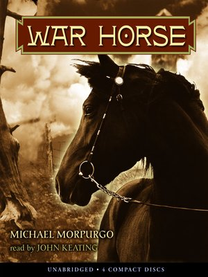 War Horse by Michael Morpurgo. AVAILABLE Audiobook.
