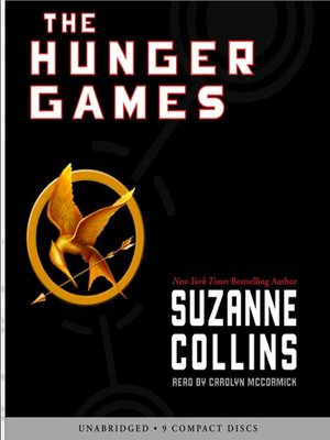 The Hunger Games by Suzanne Collins.                                              WAIT LIST Audiobook.