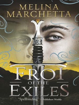 Froi of the Exiles by Melina Marchetta. AVAILABLE eBook.