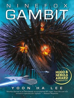 Ninefox Gambit by Yoon Ha Lee. AVAILABLE eBook.