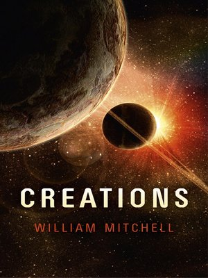 Creations by William Mitchell. AVAILABLE eBook.