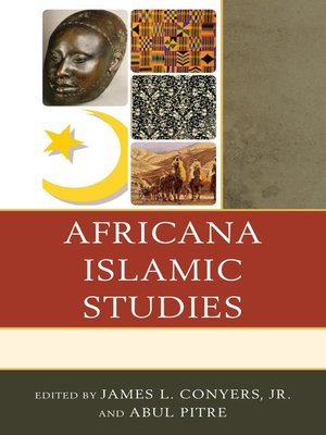 Africana Islamic Studies by James L. Conyers Jr.. AVAILABLE eBook.