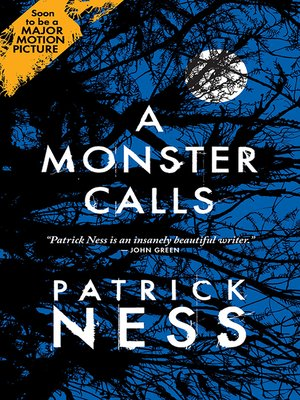 A Monster Calls by Patrick Ness. AVAILABLE eBook.