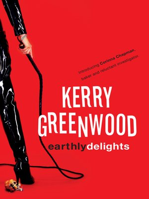 Earthly Delights by Kerry Greenwood. AVAILABLE eBook.