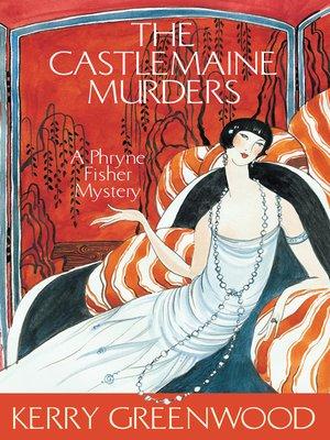 The Castlemaine Murders by Kerry Greenwood. WAIT LIST eBook.