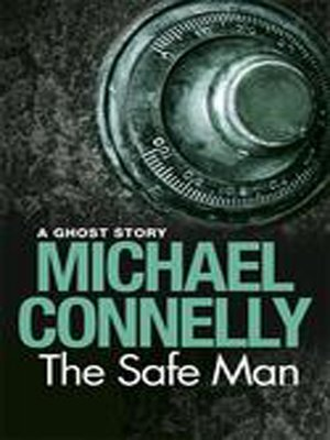 The Safe Man by Michael Connelly. AVAILABLE eBook.
