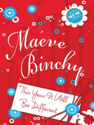 This Year It Will Be Different by Maeve Binchy. AVAILABLE eBook.