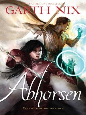 Abhorsen by Garth Nix. AVAILABLE eBook.