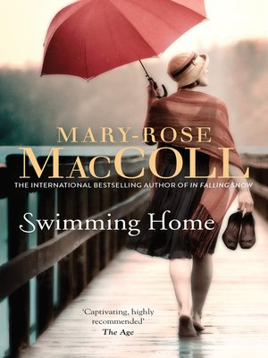 Swimming Home by Mary-Rose MacColl. AVAILABLE eBook.