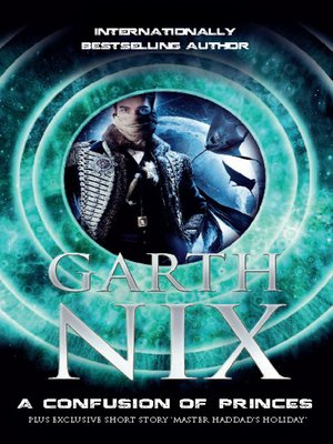 A Confusion of Princes by Garth Nix. AVAILABLE eBook.