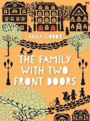The Family with Two Front Doors by Anna Ciddor. AVAILABLE eBook.