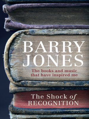 The Shock of Recognition by Barry Jones. AVAILABLE eBook.