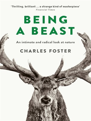 Being a Beast by Charles Foster. AVAILABLE eBook.