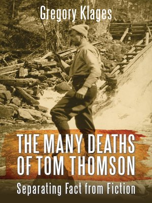 The Many Deaths of Tom Thomson by Gregory Klages.                                              AVAILABLE eBook.