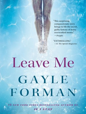 Leave Me by Gayle Forman.                                              AVAILABLE eBook.