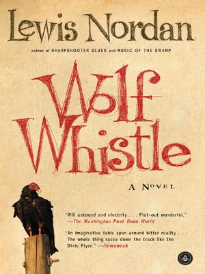 Wolf Whistle by Lewis Nordan. AVAILABLE eBook.