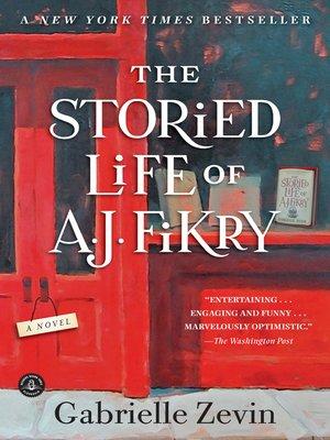 The Storied Life of A. J. Fikry by Gabrielle Zevin. WAIT LIST eBook.