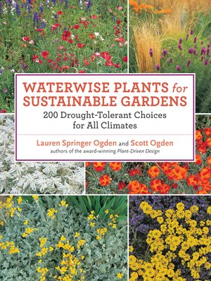 Waterwise Plants for Sustainable Gardens by Scott Ogden. AVAILABLE eBook.