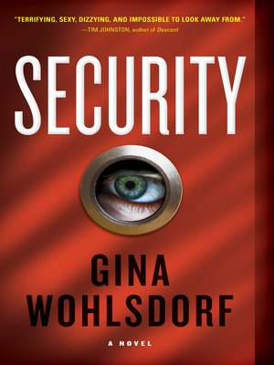 Security by Gina Wohlsdorf. AVAILABLE eBook.
