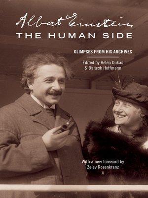 Albert Einstein, The Human Side by Albert Einstein. AVAILABLE eBook.