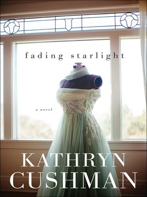 Fading Starlight by Kathryn Cushman. AVAILABLE eBook.