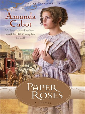 Paper Roses by Amanda Cabot. WAIT LIST eBook.