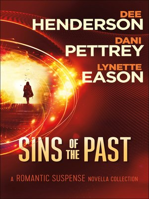 Sins of the Past by Dee Henderson. AVAILABLE eBook.