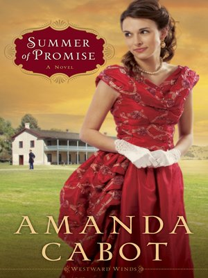 Summer of Promise by Amanda Cabot. AVAILABLE eBook.