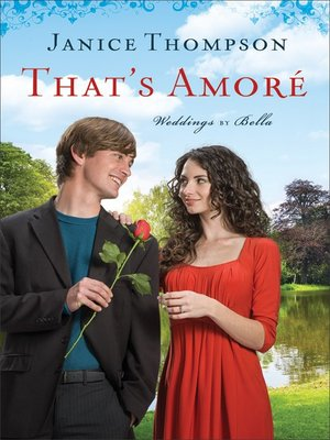 That's Amore by Janice Thompson.                                              AVAILABLE eBook.