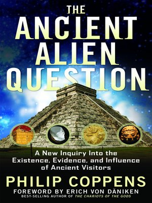 The Ancient Alien Question by Philip Coppens. AVAILABLE eBook.