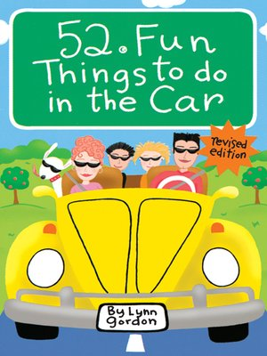 52® Fun Things to Do in the Car by Lynn Gordon. AVAILABLE eBook.