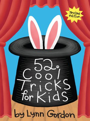 52® Cool Tricks for Kids by Lynn Gordon. AVAILABLE eBook.