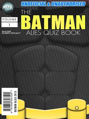 The Batman Allies Quiz Book by Wayne Wheelwright. AVAILABLE eBook.