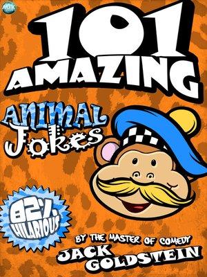 101 Amazing Animal Jokes by Jack Goldstein.                                              AVAILABLE eBook.