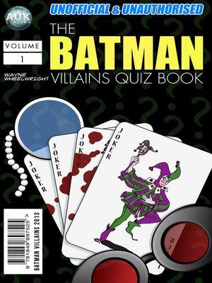 The Batman Villains Quiz Book by Wayne Wheelwright. AVAILABLE eBook.