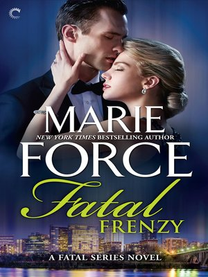Fatal Frenzy by Marie Force. AVAILABLE eBook.