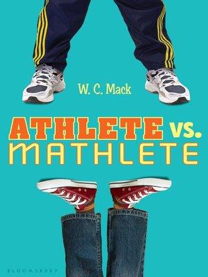 Athlete vs. Mathlete by W. C. Mack. WAIT LIST eBook.