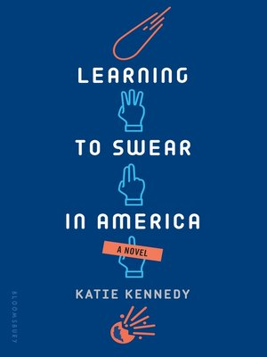 Learning to Swear in America by Katie Kennedy. AVAILABLE eBook.