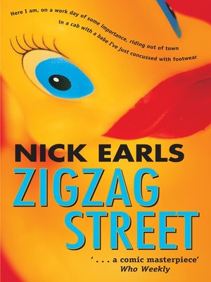 Zigzag Street by Nick Earls.                                              AVAILABLE eBook.
