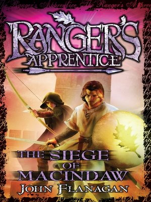 The Siege of Macindaw by John Flanagan. AVAILABLE eBook.