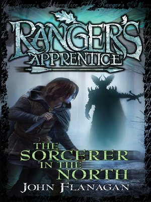 The Sorcerer In the North by John Flanagan. AVAILABLE eBook.