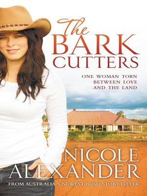 The Bark Cutters by Nicole Alexander. AVAILABLE eBook.