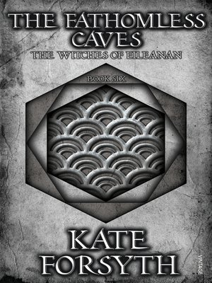The Fathomless Caves by Kate Forsyth. AVAILABLE eBook.