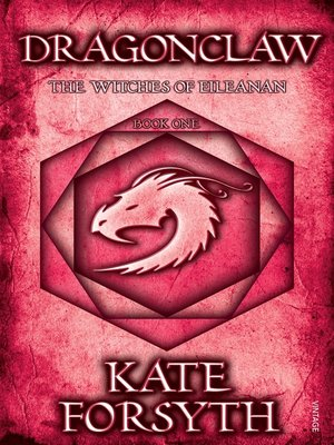 Dragonclaw by Kate Forsyth. AVAILABLE eBook.