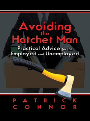 Avoiding the Hatchet Man by Patrick Connor.                                              AVAILABLE eBook.