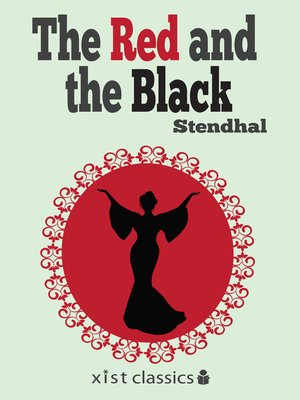 The Red and the Black by Stendhal.                                              AVAILABLE eBook.