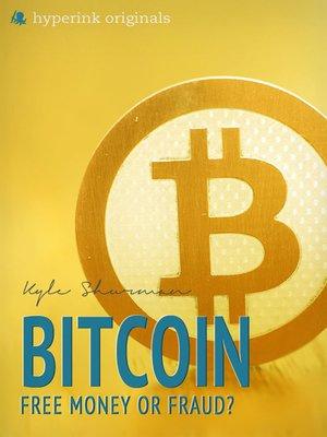 Bitcoin by Kyle Schurman.                                              AVAILABLE eBook.