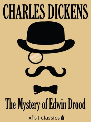 The Mystery of Edwin Drood by Charles Dickens.                                              AVAILABLE eBook.