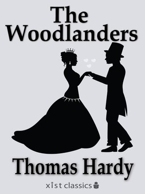 The Woodlanders by Thomas Hardy.                                              AVAILABLE eBook.