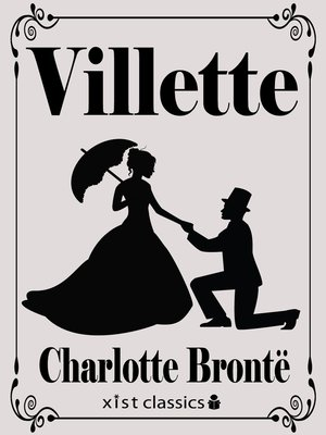 Villette by Charlotte Bronte.                                              AVAILABLE eBook.